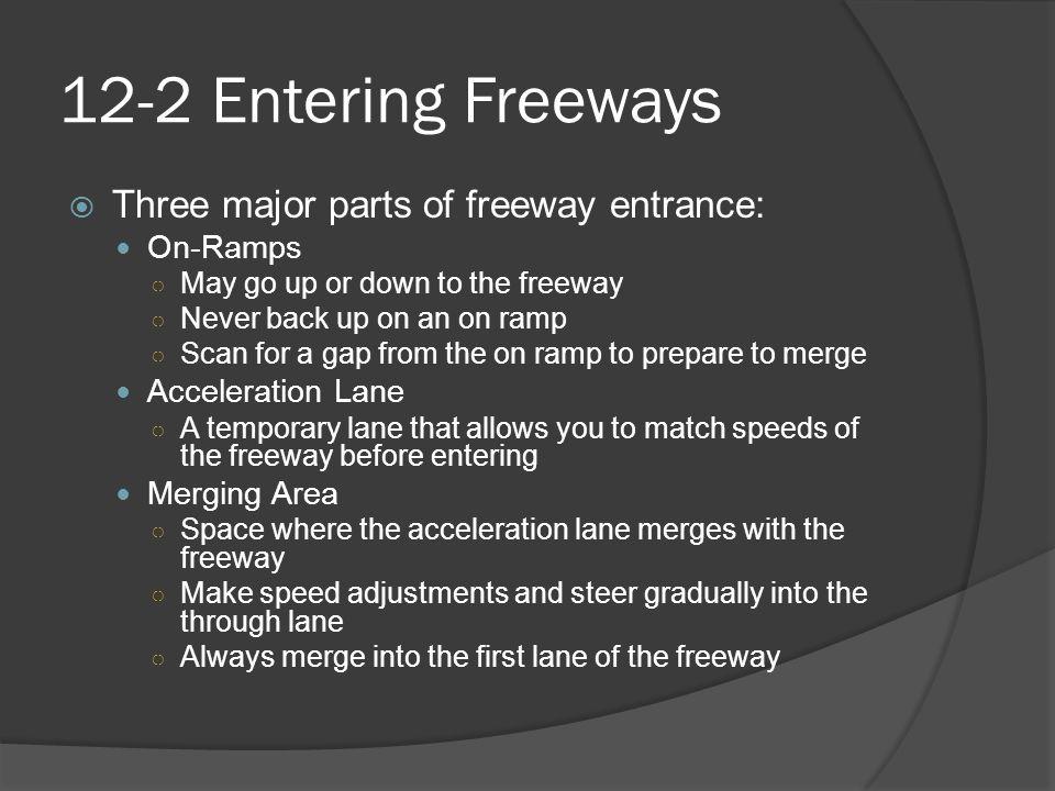 12-2 Entering Freeways Three major parts of freeway entrance: On-Ramps