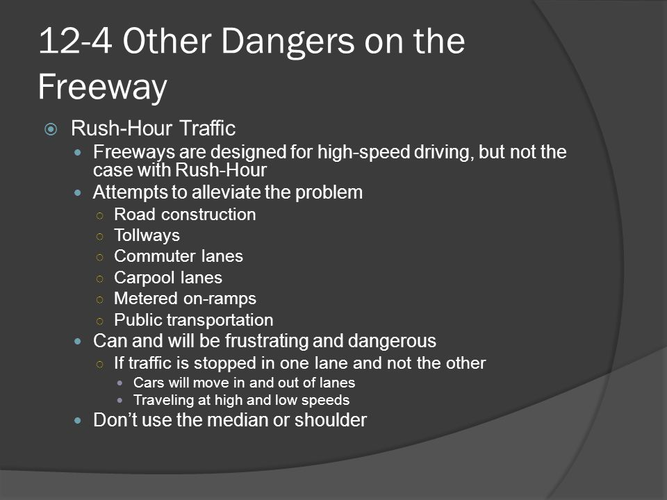 12-4 Other Dangers on the Freeway