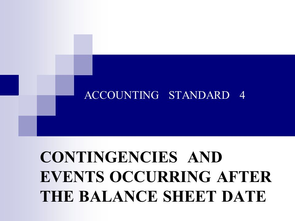 CONTINGENCIES AND EVENTS OCCURRING AFTER THE BALANCE SHEET DATE
