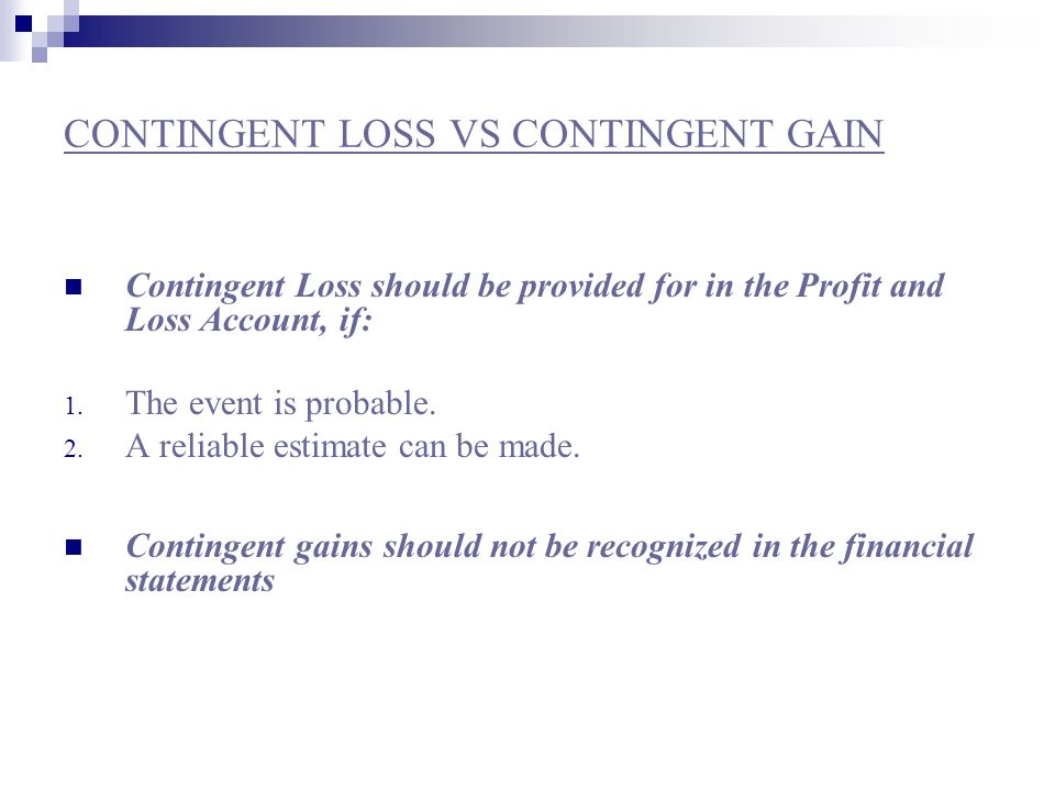 CONTINGENT LOSS VS CONTINGENT GAIN