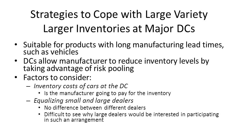 Strategies to Cope with Large Variety Larger Inventories at Major DCs
