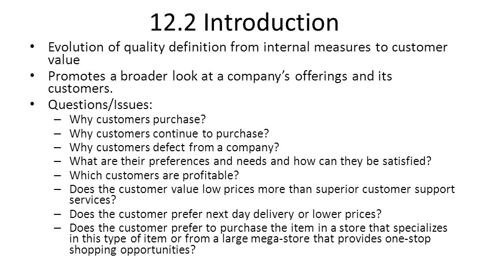 12.2 Introduction Evolution of quality definition from internal measures to customer value.