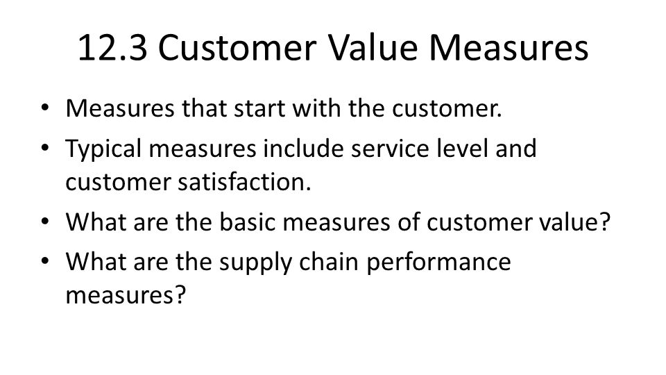 12.3 Customer Value Measures