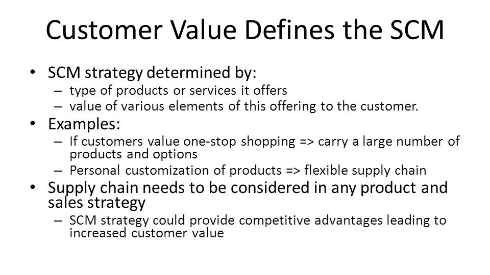 Customer Value Defines the SCM