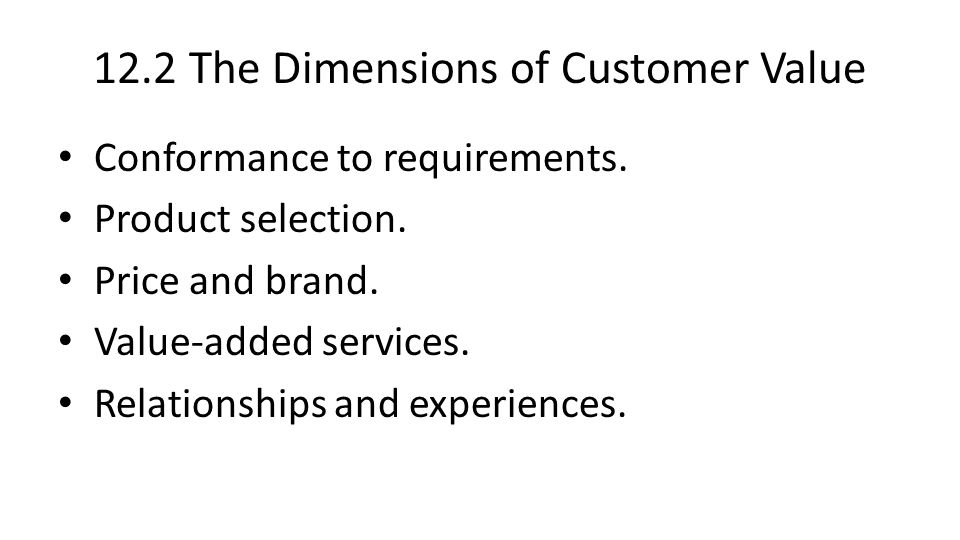 12.2 The Dimensions of Customer Value
