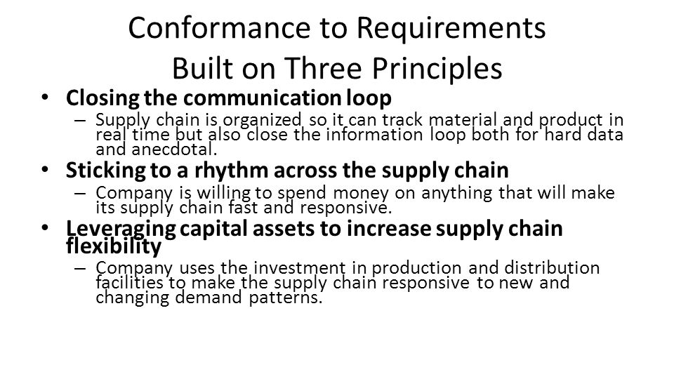 Conformance to Requirements Built on Three Principles