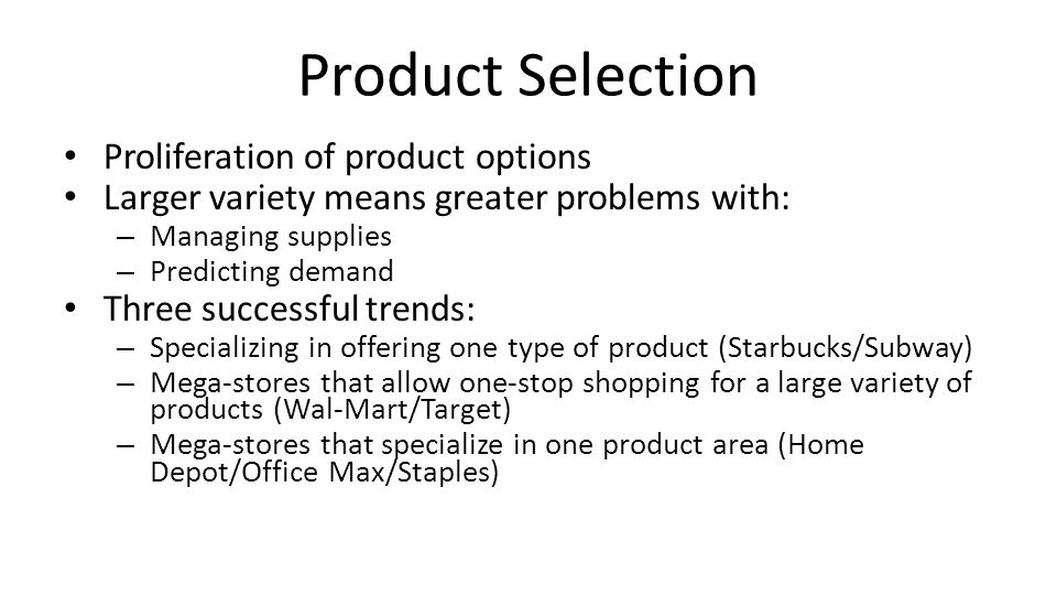 Product Selection Proliferation of product options