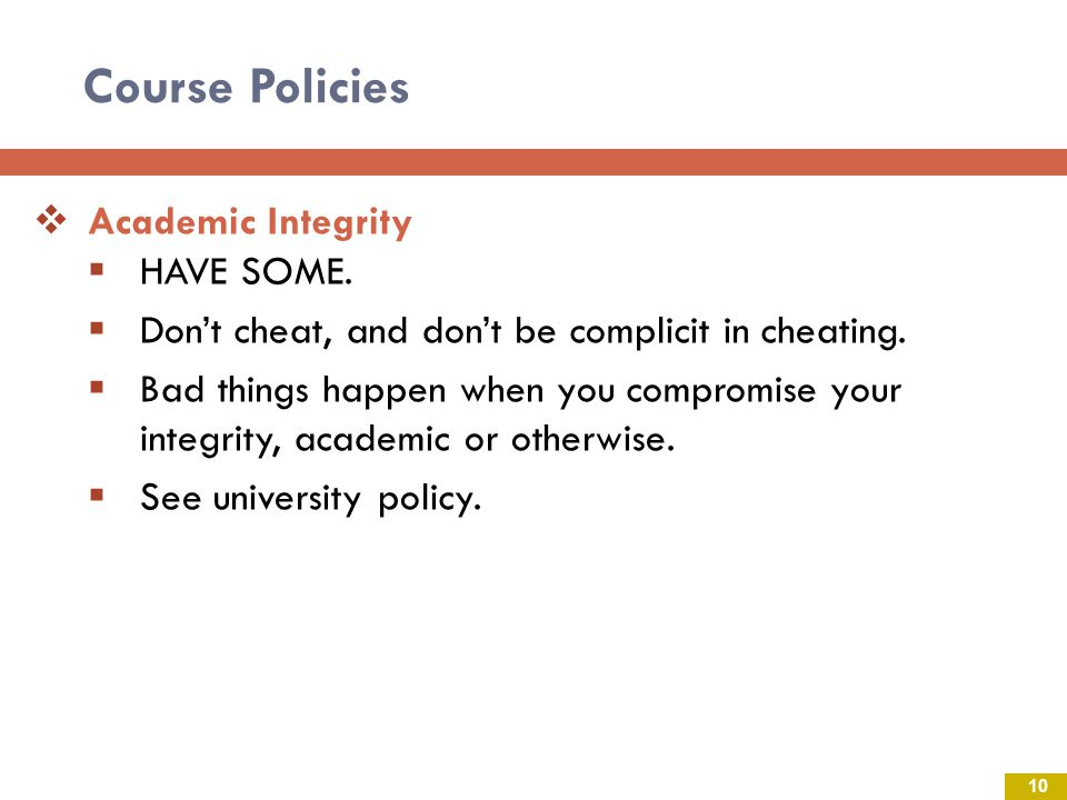 Course Policies Academic Integrity HAVE SOME.