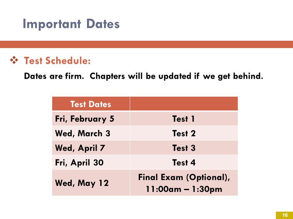 Final Exam (Optional), 11:00am – 1:30pm