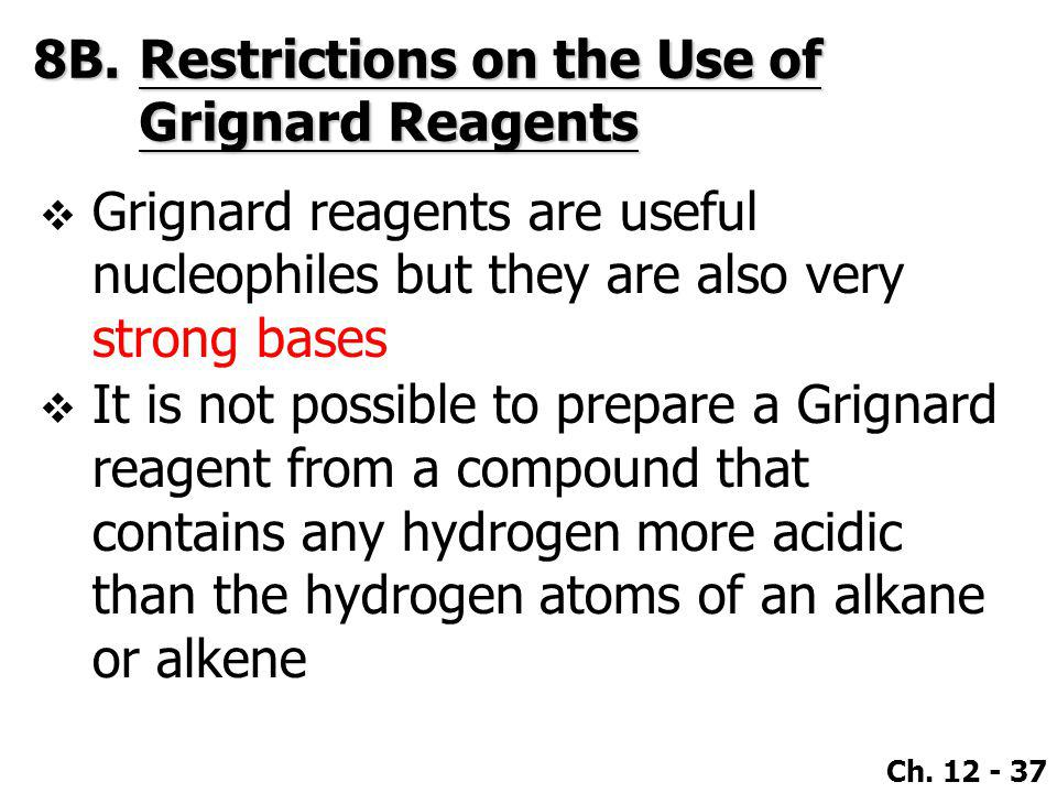 8B. Restrictions on the Use of Grignard Reagents