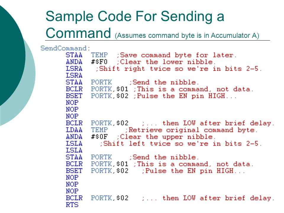 Sample Code For Sending a Command (Assumes command byte is in Accumulator A)