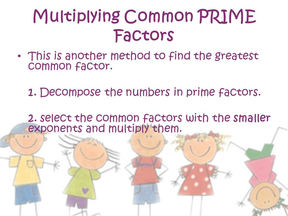 Multiplying Common PRIME Factors