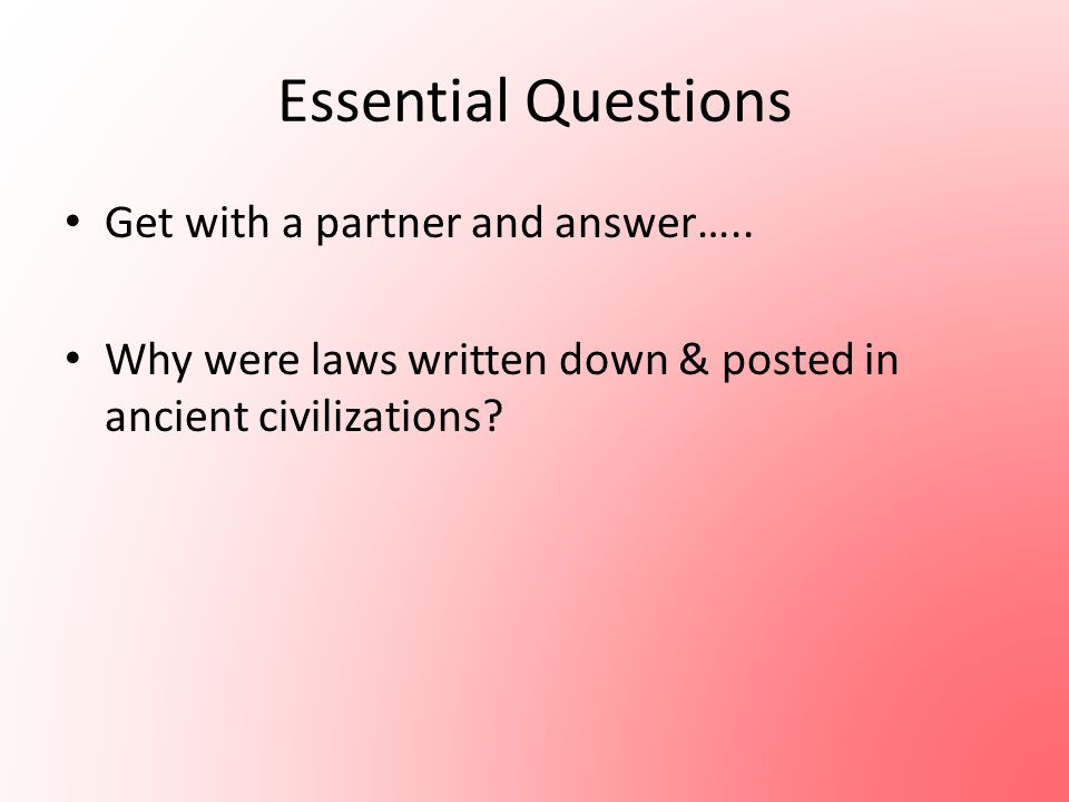 Essential Questions Get with a partner and answer…..