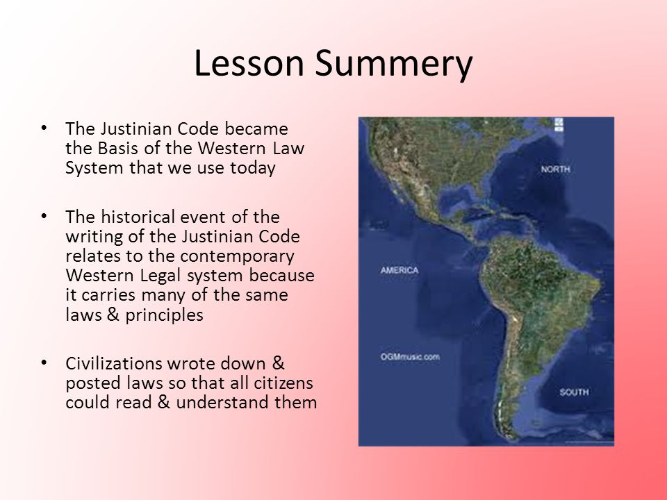 Lesson Summery The Justinian Code became the Basis of the Western Law System that we use today.