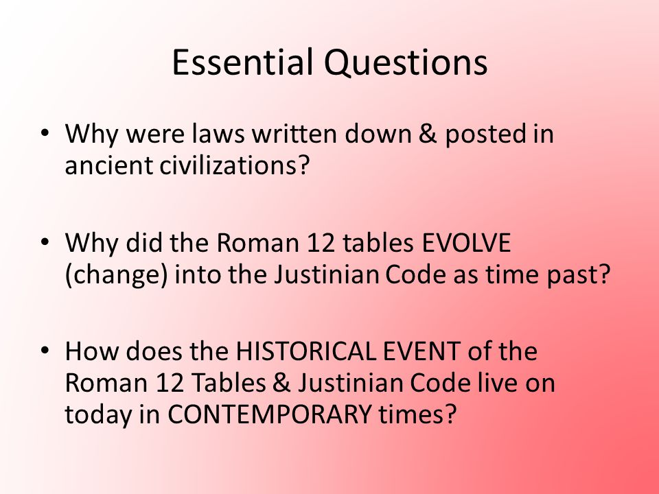 Essential Questions Why were laws written down & posted in ancient civilizations