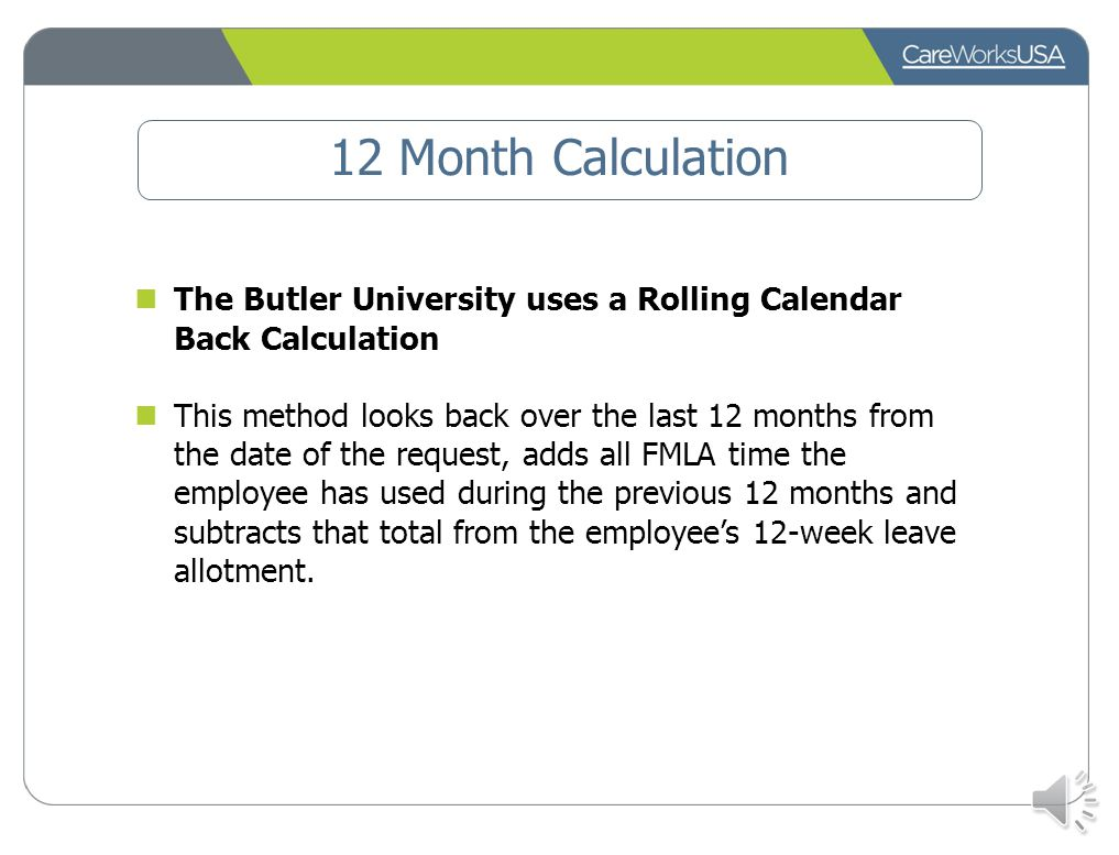 12 Month Calculation The Butler University uses a Rolling Calendar Back Calculation.