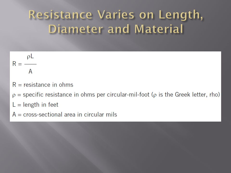 Resistance Varies on Length, Diameter and Material