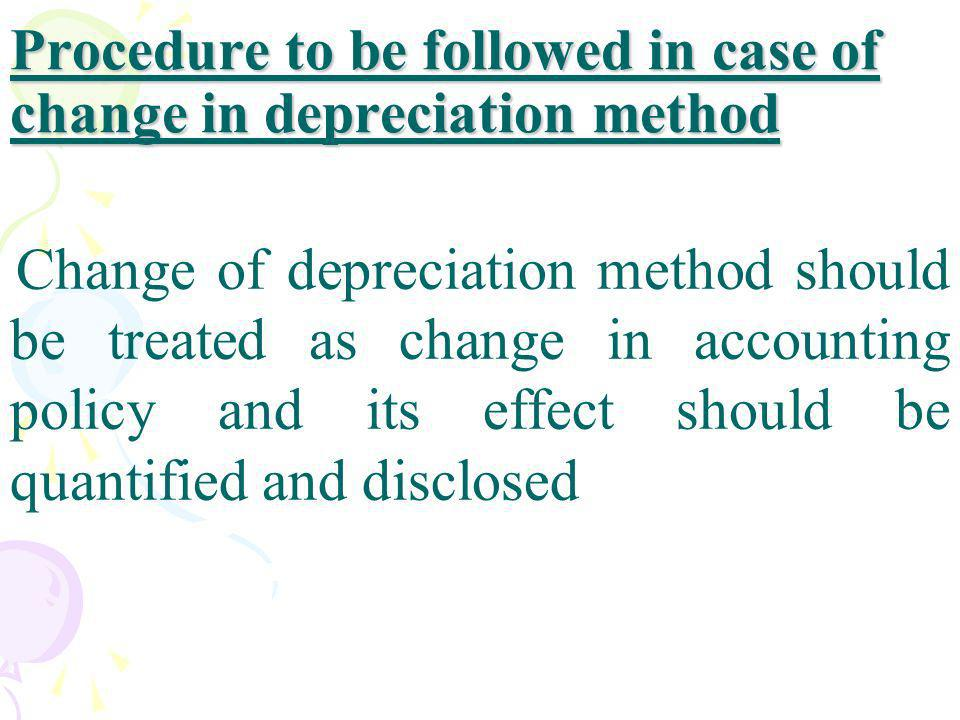 Procedure to be followed in case of change in depreciation method