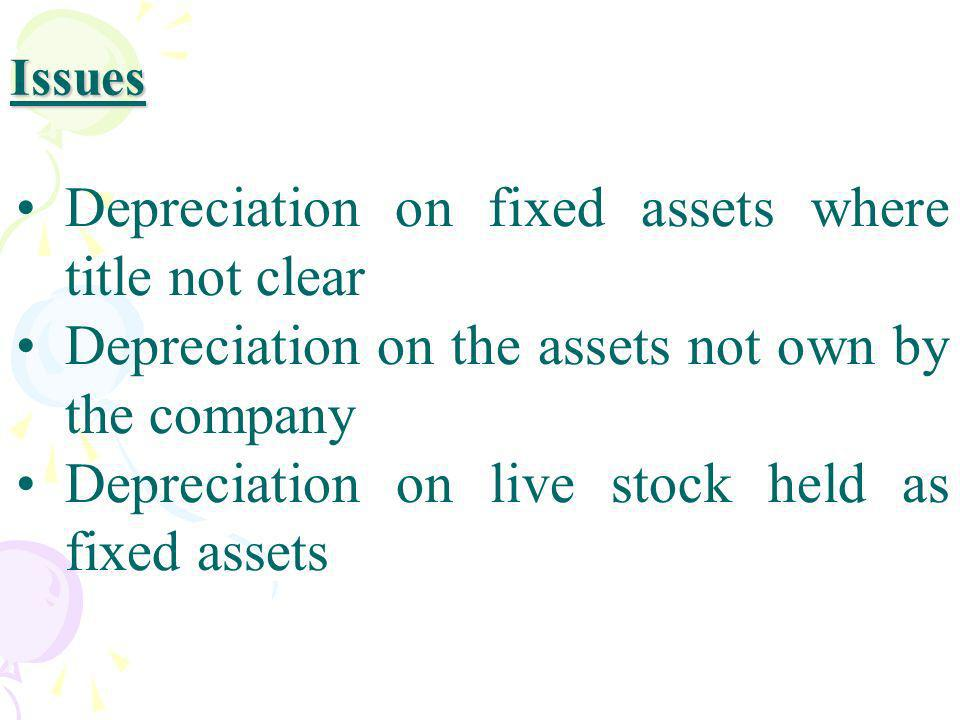 Depreciation on fixed assets where title not clear