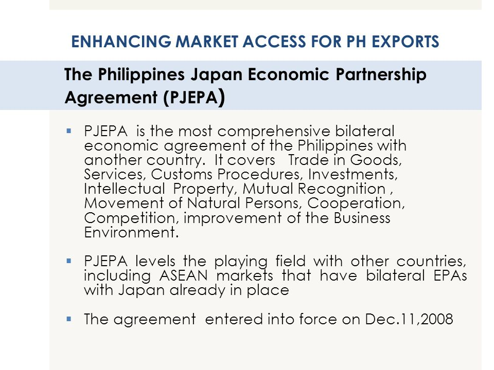The Philippines Japan Economic Partnership Agreement (PJEPA)