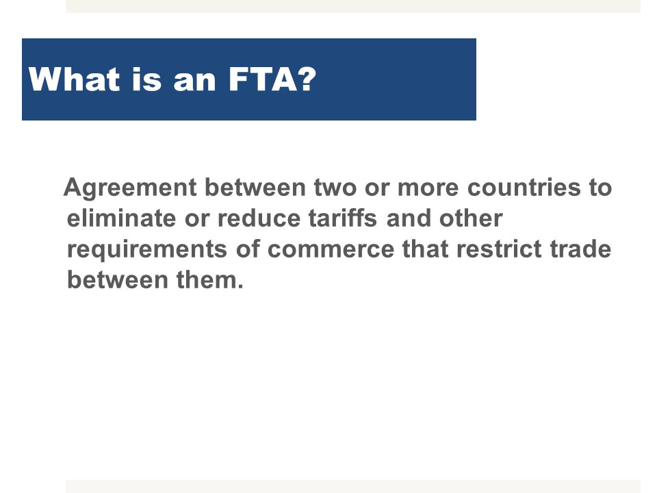 What is an FTA
