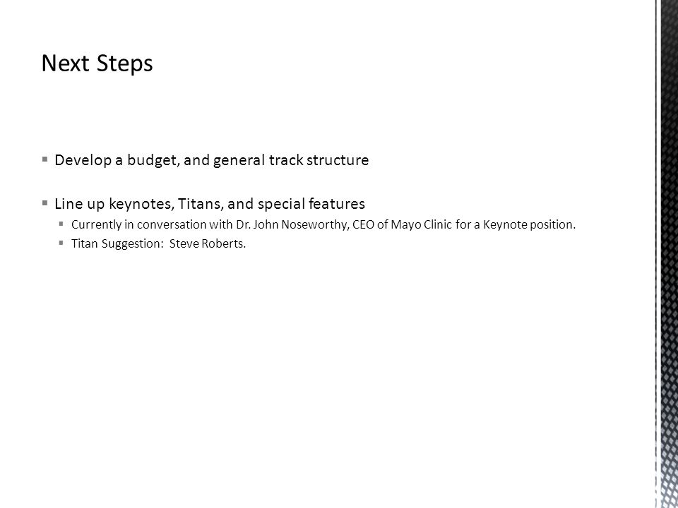 Next Steps Develop a budget, and general track structure