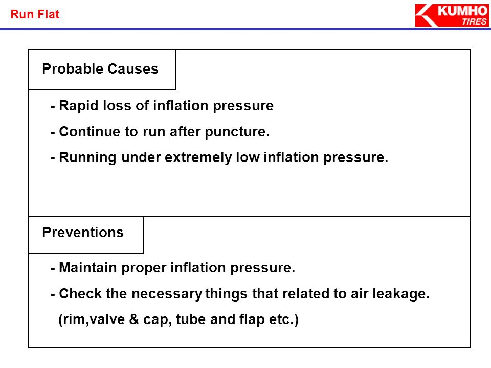 - Rapid loss of inflation pressure - Continue to run after puncture.