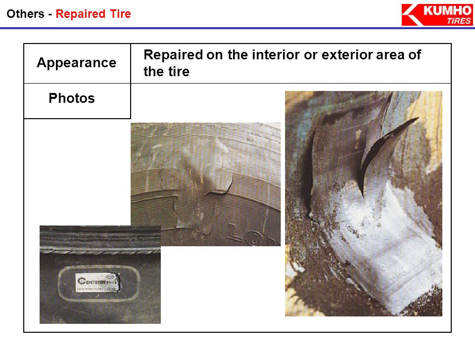Repaired on the interior or exterior area of the tire Appearance