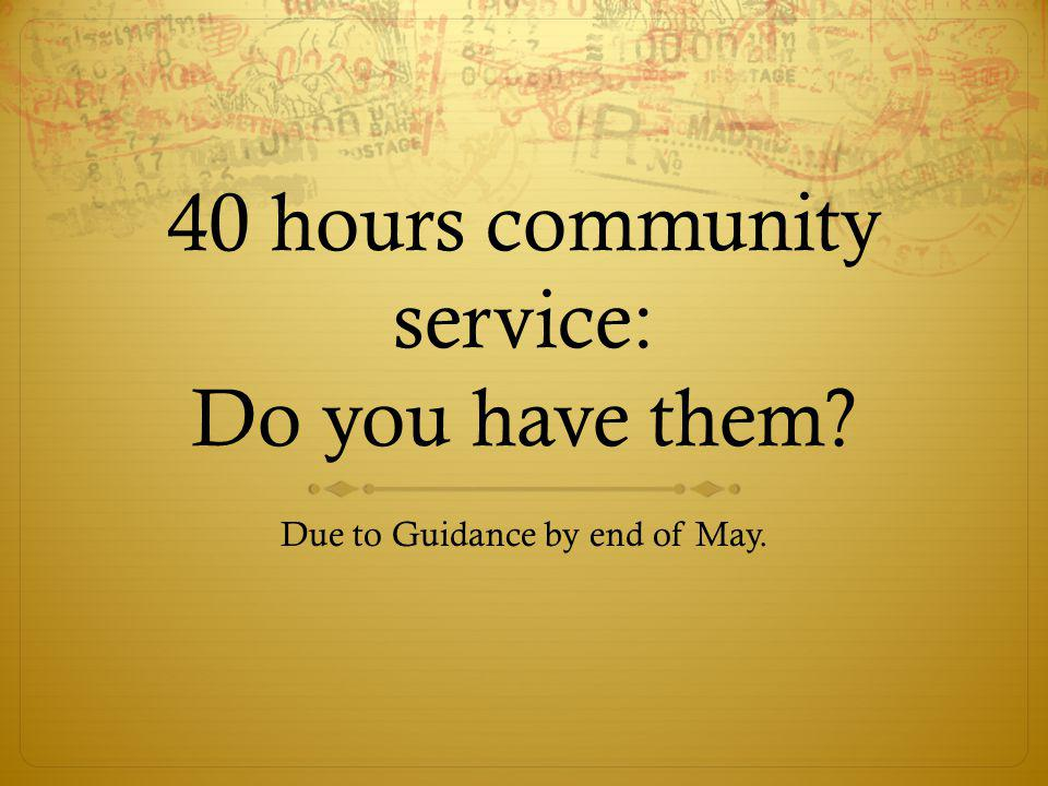 40 hours community service: Do you have them