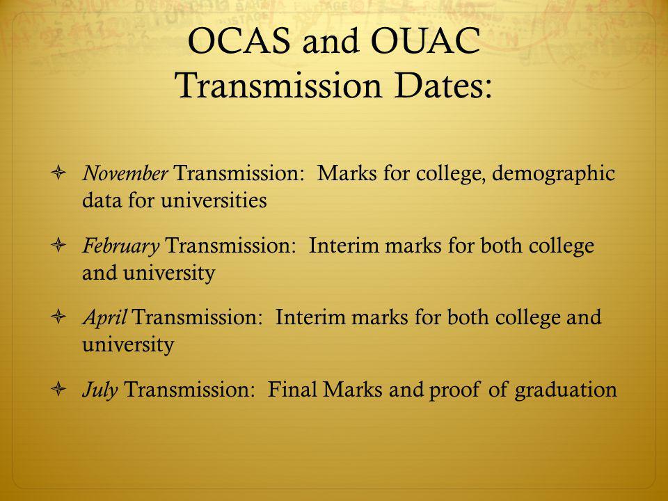 OCAS and OUAC Transmission Dates: