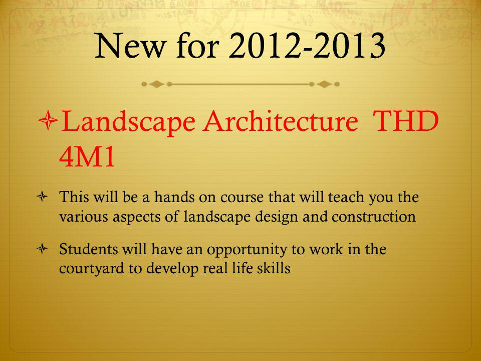 New for 2012-2013 Landscape Architecture THD 4M1