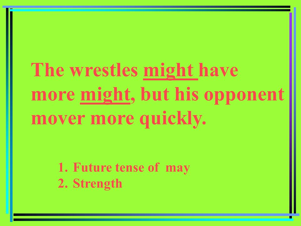 The wrestles might have more might, but his opponent mover more quickly.