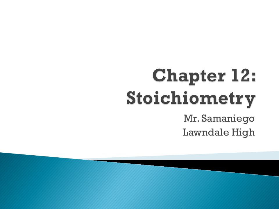 Chapter 12: Stoichiometry