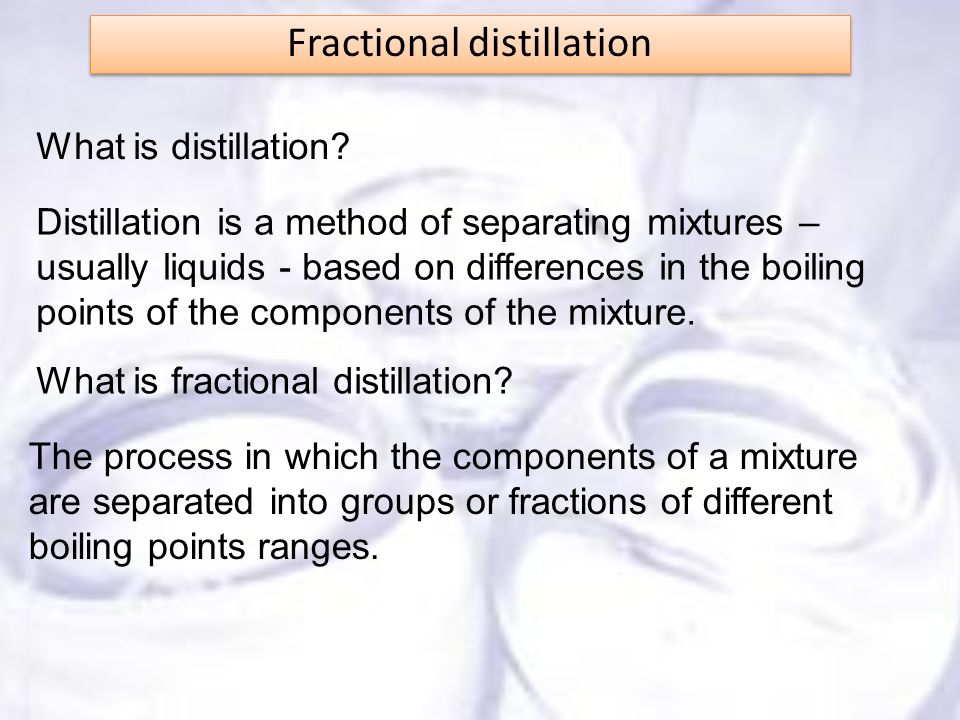 fractional distillation of a binary liquid mixture Fractional distillation is the separation of a mixture into its component parts, or  fractions  fractional distillation is also used in air separation, producing liquid  oxygen,  given a simple, binary component feed, analytical methods such as  the.