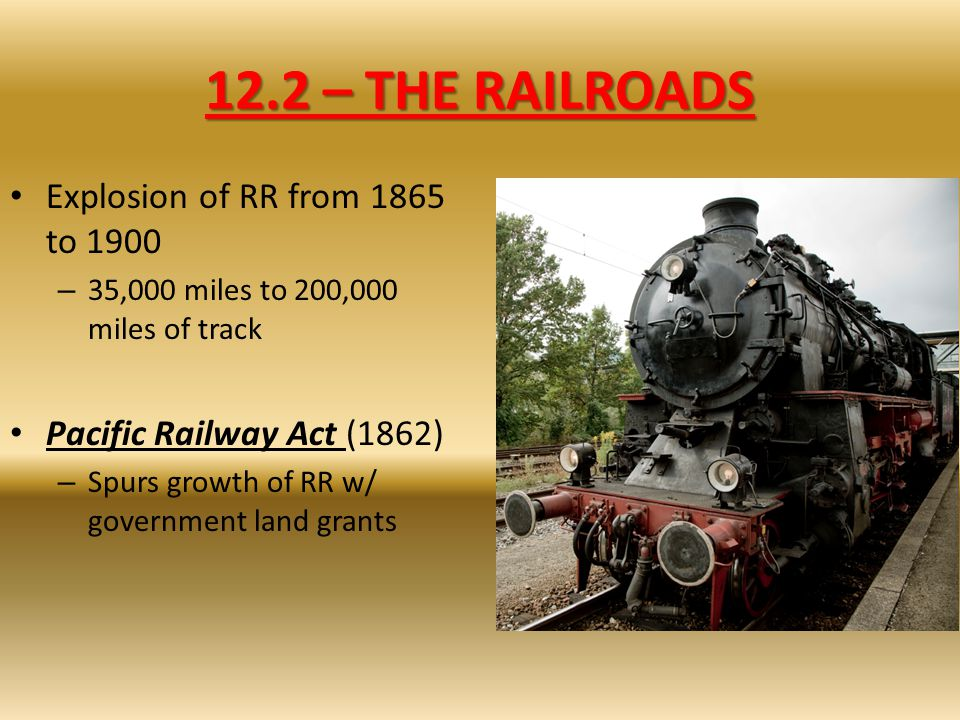 12.2 – THE RAILROADS Explosion of RR from 1865 to 1900