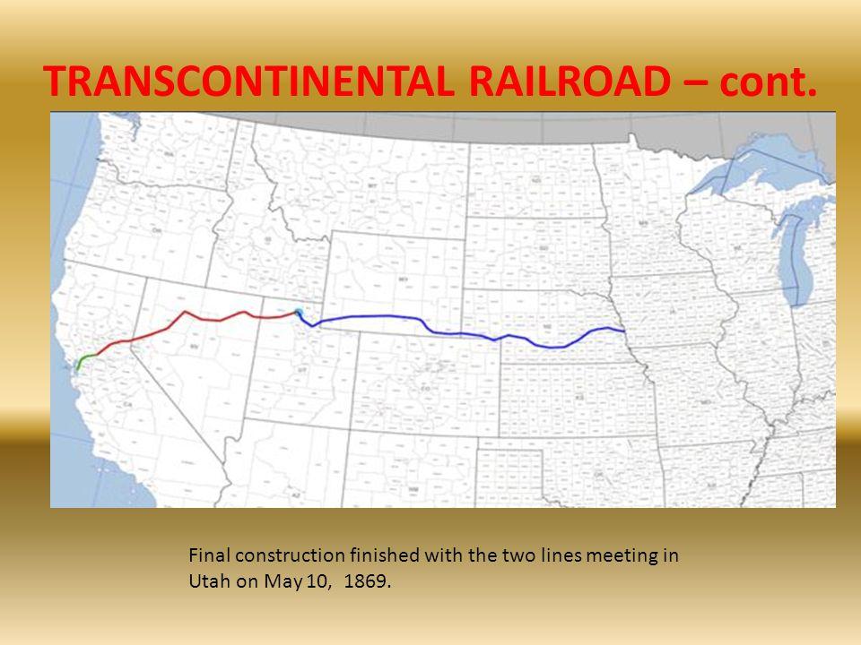 TRANSCONTINENTAL RAILROAD – cont.