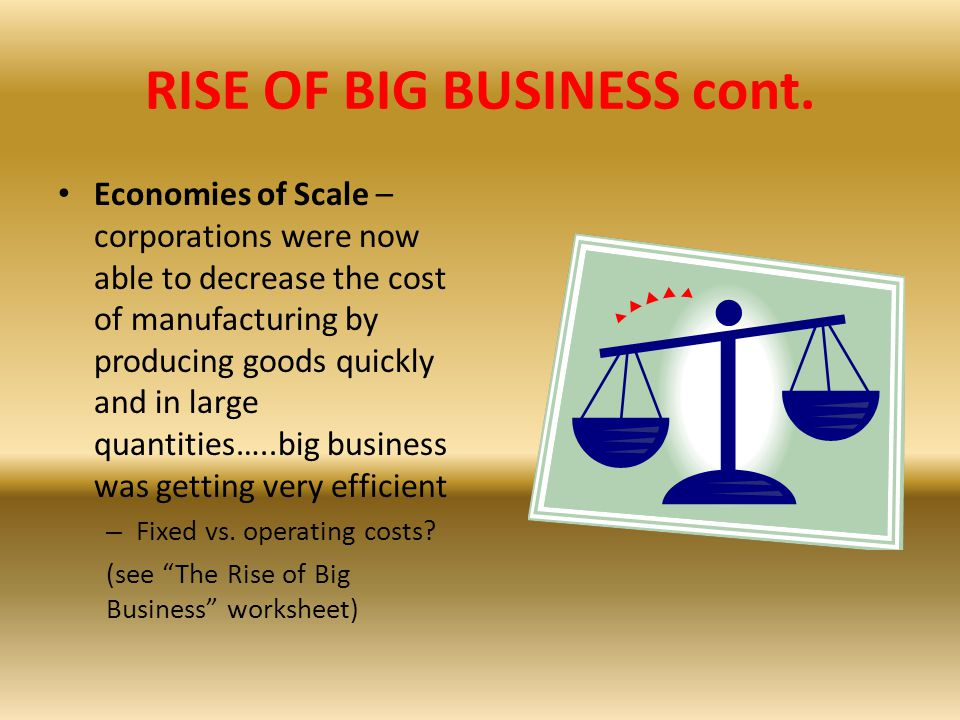 RISE OF BIG BUSINESS cont.