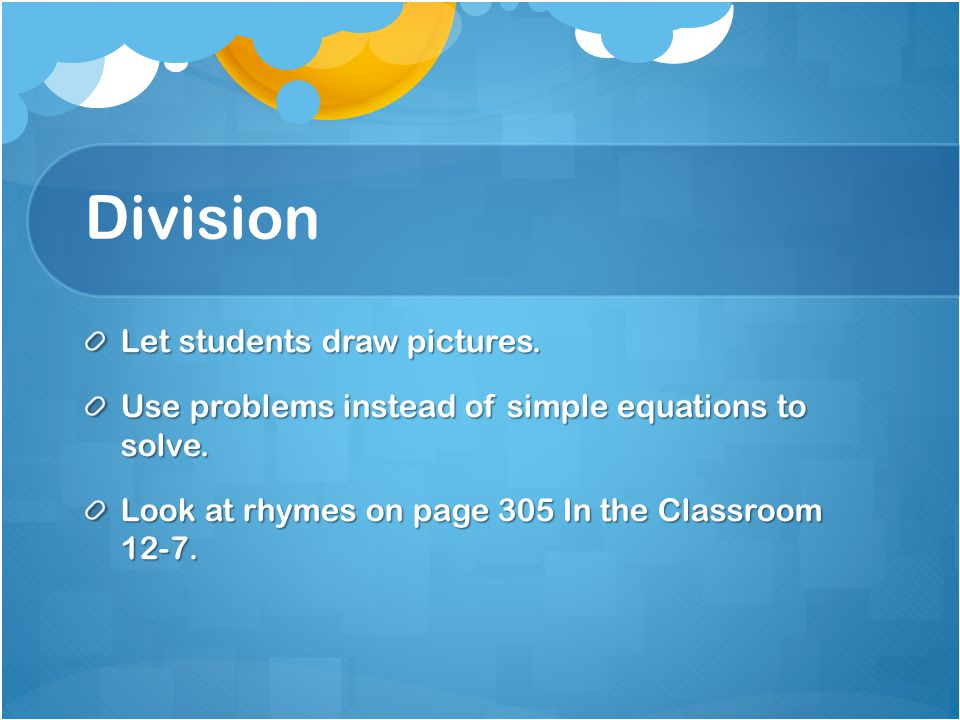 Division Let students draw pictures.