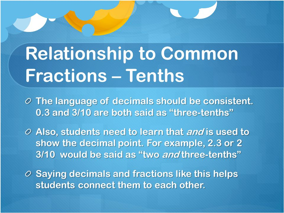 Relationship to Common Fractions – Tenths