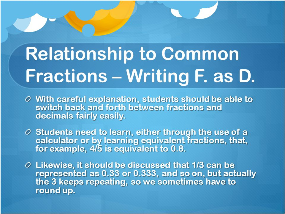 Relationship to Common Fractions – Writing F. as D.