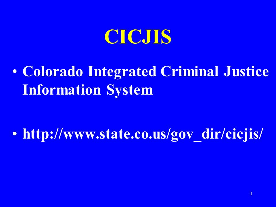 CICJIS Colorado Integrated Criminal Justice Information System