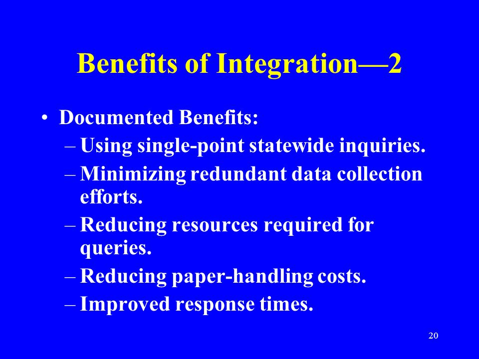 Benefits of Integration—2