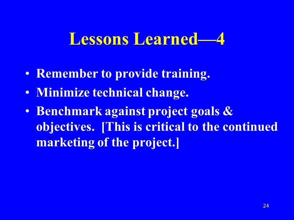 Lessons Learned—4 Remember to provide training.