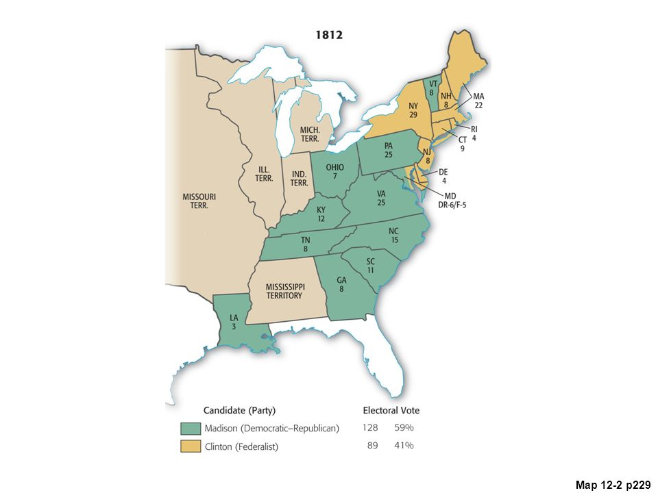 Map 12.2 Presidential Election of 1812 (with electoral
