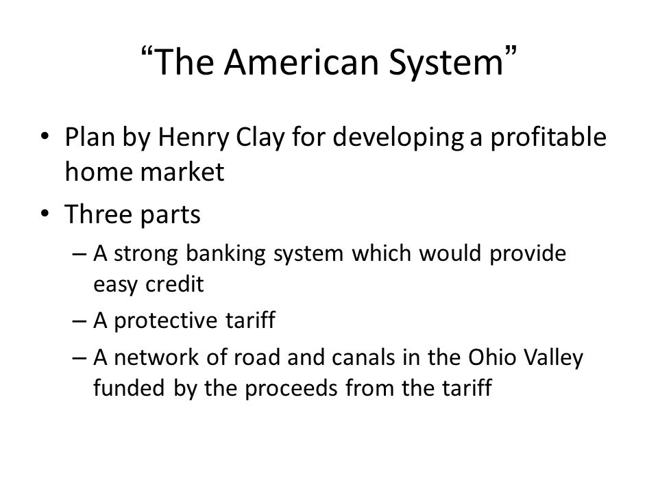 The American System Plan by Henry Clay for developing a profitable home market. Three parts.