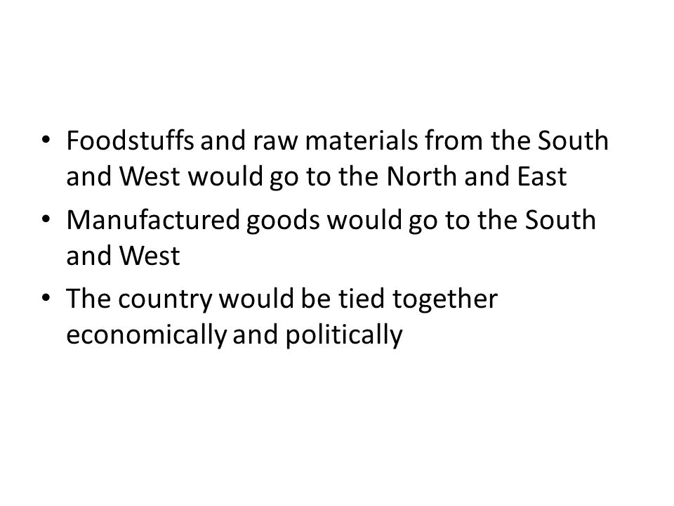 Foodstuffs and raw materials from the South and West would go to the North and East