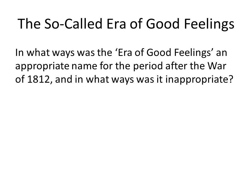 The So-Called Era of Good Feelings