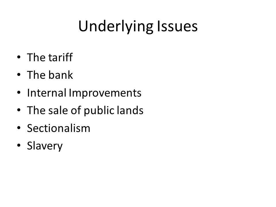 Underlying Issues The tariff The bank Internal Improvements