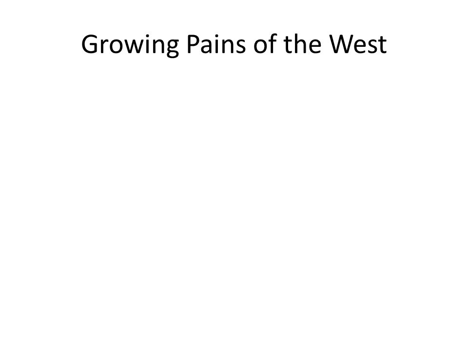 Growing Pains of the West