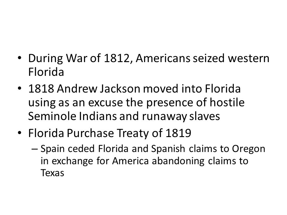 During War of 1812, Americans seized western Florida
